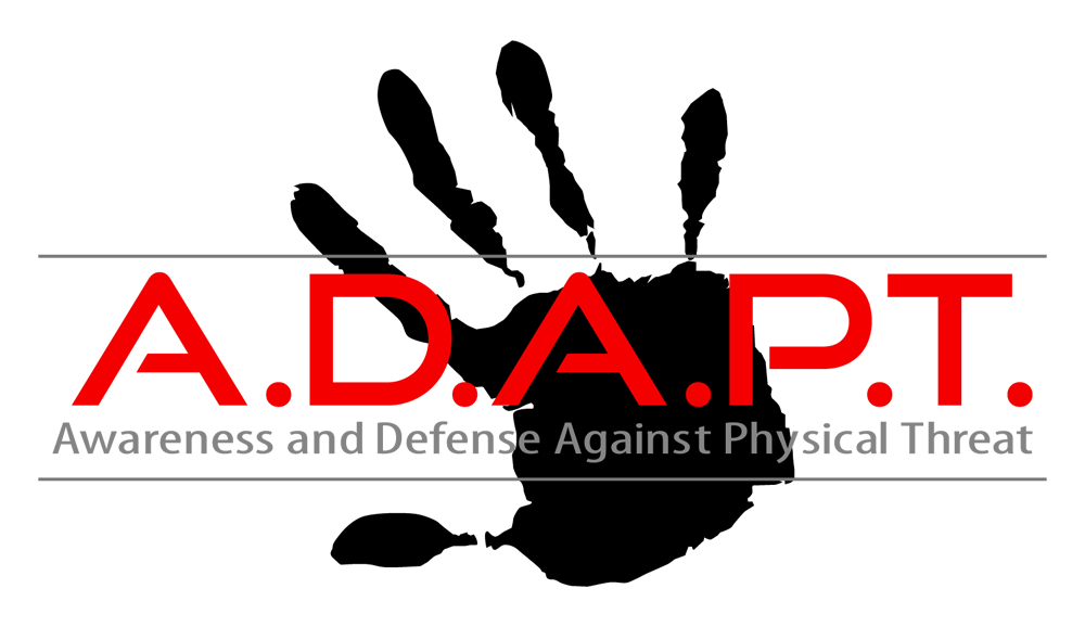 ADAPT-AWARENESS AND DEFENSE AGAINST PHYSICAL THREAT